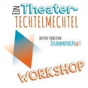Theater-Techtelmechtel, Workshop